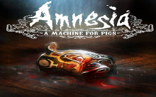 Amnesia: A Machine for Pigs (2...